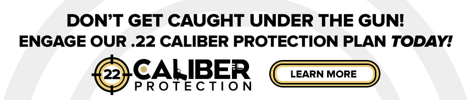 22 Caliber Protection Plan Information
